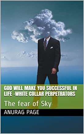 God will make you successful in life -White Collar Perpetrators: The fear of Sky (English Edition)