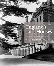 England's Lost Houses: From the Archives of Country Life