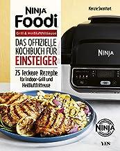 Ninja Foodi Grill & Heißluftfritteuse: Das offizielle Kochbuch für Einsteiger. 75 leckere Rezepte für Indoor-Grill und Hei...