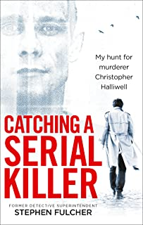 Catching a Serial Killer: My hunt for murderer Christopher Halliwell, subject of the ITV series A Confession