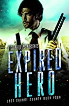 Expired Hero (Last Chance County Book 4)
