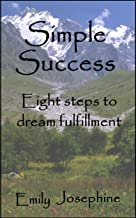 Simple Success: Eight Steps To Dream Fulfillment