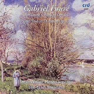 Faure, La Bonne Chanson op.61 / Piano Trio in D minor Op.120