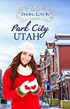 Finding Love in Park City, Utah: A Finding Love Romance (Resort to Love Book 3)