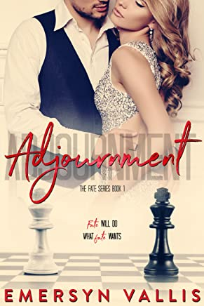 Adjournment: A Second Chance Romance (The Fate Series Book 1)