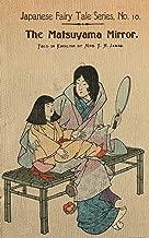 The Matsuyama Mirror (Japanese Fairy Tale Series Book 10)