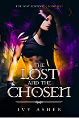 The Lost and the Chosen: Sentinel World Series 1 (The Lost Sentinel) Kindle Edition