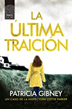 La última traición (Lottie Parker nº 6) (Spanish Edition)