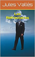 Les Réfractaires (French Edition)