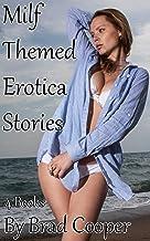 Milf Themed Erotica Stories : 4 Books on True Encounters, Ageplay, Teacher, Backdoor, Pool, Neighbour, Mature