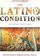 The Latino/a Condition: A Critical Reader, Second Edition
