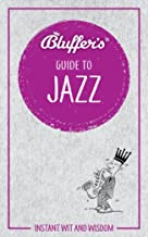 Bluffer's Guide To Jazz (Bluffer's Guides)