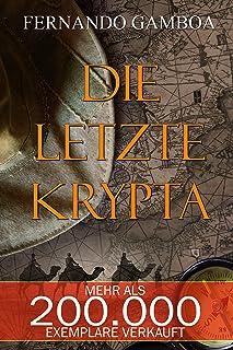 DIE LETZTE KRYPTA (Die Abenteuer von Ulises Vidal 1) (German Edition)
