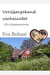 Vorübergehend verheiratet - Ein Groschenroman Kindle Ausgabe