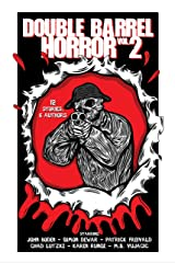 Double Barrel Horror Volume 2 Kindle Edition