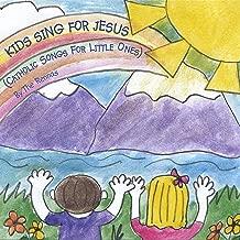 Kids Sing for Jesus (Catholic Songs for Little Ones)