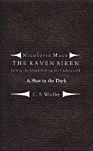 Filling the Afterlife from the Underworld: A Shot in the Dark: Case files from the Raven Siren (Nicolette Mace: The Raven Siren Case Files Book 4) (English Edition)