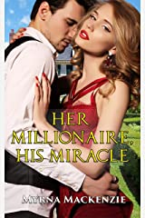 Her Millionaire, His Miracle Kindle Edition