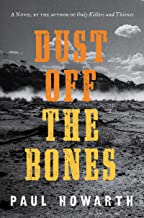 Dust Off the Bones: A Novel