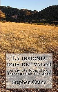 La insignia roja del valor: con apunte biográfico e introducción a la obra (Clásicos americanos nº 1)