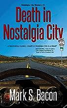 Death in Nostalgia City (Nostalgia City Mysteries Book 1)