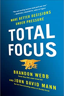 Total Focus: Making Better Decisions Under Pressure