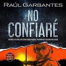 No confiaré (Spanish Edition): Un relato policíaco de asesinatos, misterio y conspiraciones
