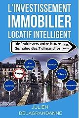L'investissement immobilier locatif intelligent: Itinéraire vers votre future semaine des 7 dimanches Format Kindle
