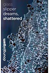 glass slipper dreams, shattered Kindle Edition