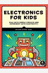 Electronics for Kids: Play with Simple Circuits and Experiment with Electricity! Kindle Edition