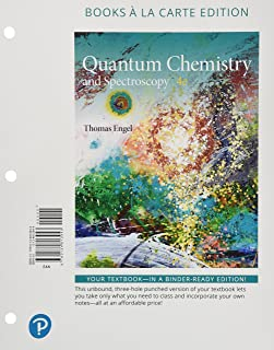 Physical Chemistry: Quantum Chemistry and Spectroscopy, Books a la Carte Edition (4th Edition)