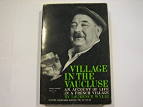 Village In The Vaucluse: An Account Of The Life In A French Village