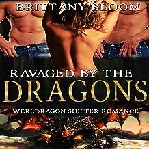 Ravaged by the Dragons: A BBW Weredragon Menage Shifter Romance