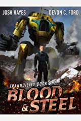 Blood and Steel: A Military Sci-Fi Series (Tranquility Book 1) Kindle Edition