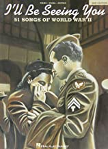 I'll Be Seeing You: 51 Songs of World War II