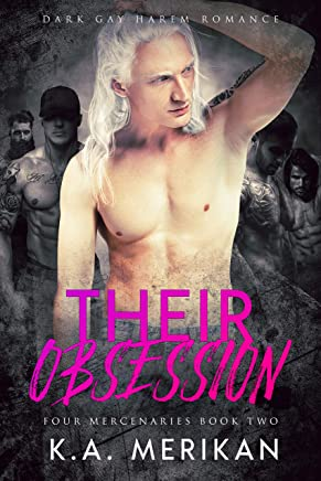 Their Obsession (Dark Gay Harem Contemporary Romance) (Four Mercenaries Book 2)