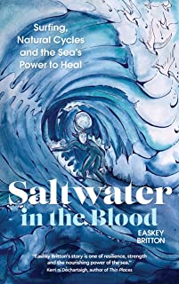 Saltwater in the Blood: Surfing, Natural Cycles and the Sea's Power to Heal