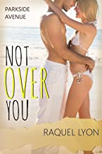 Not Over You (Parkside Avenue Book 1) (English Edition)
