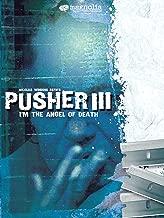 Pusher III: I'm the Angel of Death