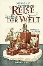 Die höchst wundersame Reise zum Ende der Welt (German Edition)