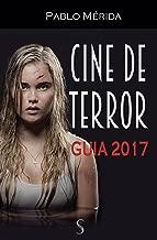 Cine de terror: Guía 2017 (Spanish Edition)