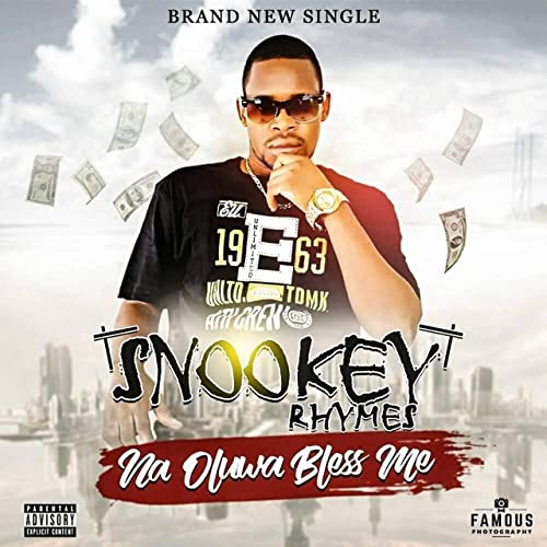 Na Oluwa Bless Me [Explicit] by Snooky Rhymes AKA Isoko