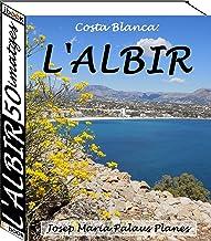 Costa Blanca: L'Albir (50 imatges) (Catalan Edition)