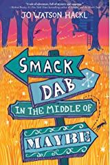 Smack Dab in the Middle of Maybe Kindle Edition