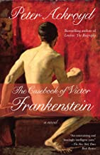 The Casebook of Victor Frankenstein: A Novel (English Edition)