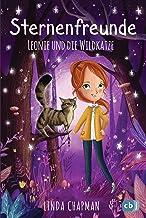 Sternenfreunde - Leonie und die Wildkatze: Magisch-realistische Reihe für Mädchen ab 8 von der »Sternenschweif«-Bestseller...