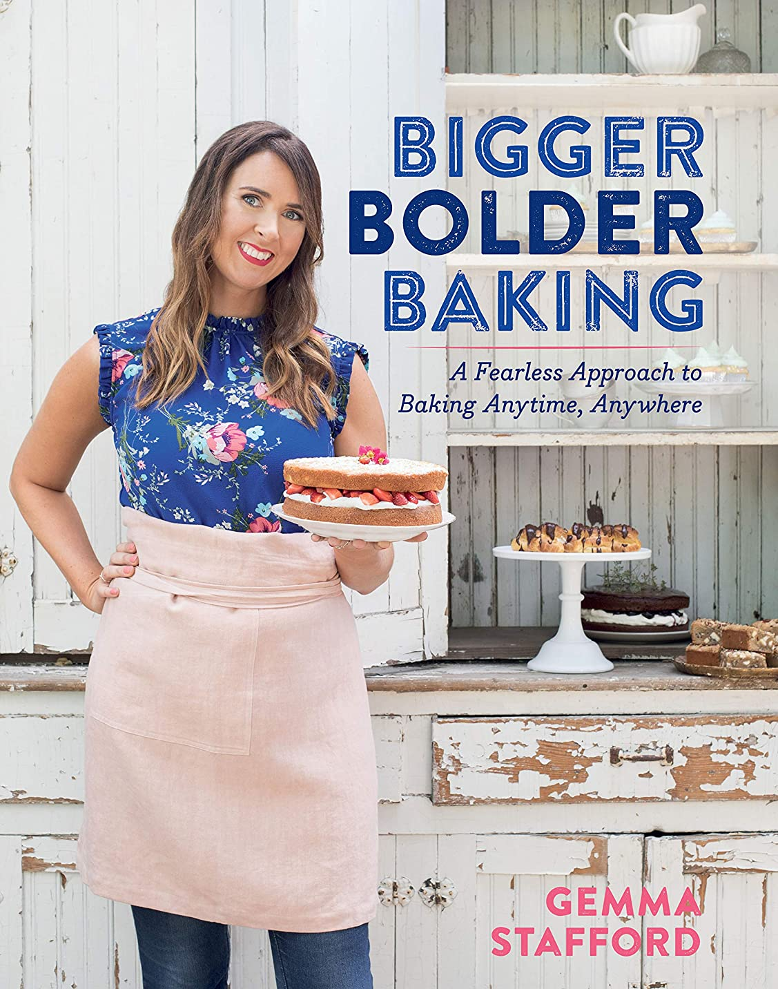 署名効果的に生活Bigger Bolder Baking: A Fearless Approach to Baking Anytime, Anywhere (English Edition)