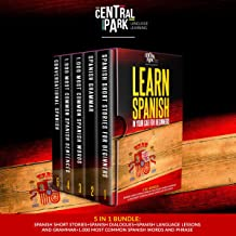 Learn Spanish in your Car for Beginners: 5 in 1 Bundle: Spanish Short Stories + Spanish Dialogues + Spanish Language Lessons and Grammar + 1.000 most Common Spanish Words and Phrases