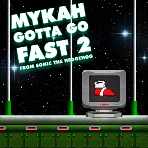 Gotta Go Fast 2 From Sonic The Hedgehog By Mykah On Amazon Music Amazon Com