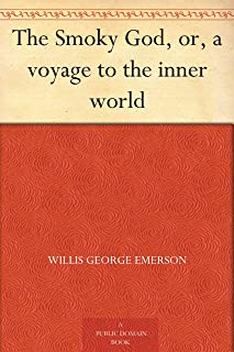 The Smoky God, or, a voyage to the inner world